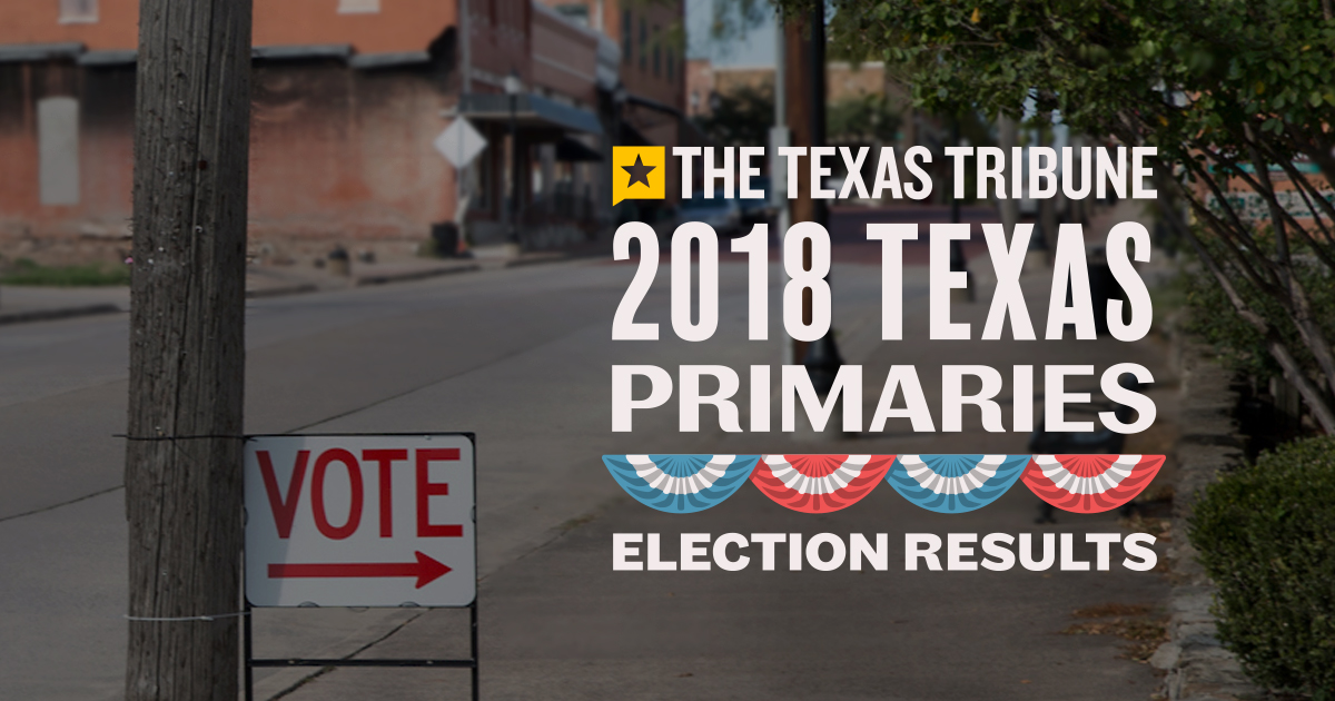 Texas Primaries 2018: Full election results | The Texas Tribune